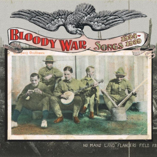 Album Review: Bloody War: Songs 1924-1936 – (Tompkins Square)