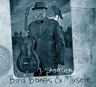 "Album Review: J. Shogren ""Birds Bones & Muscle"" JAHA!"