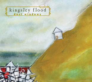 "Album Review: Kingsley Flood – ""Dust Windows"" – (Kingsley Flood)"