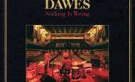 "Dawes ""Nothing Is Wrong"""