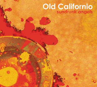 Album review of Old Californio: Sundrunk Angels