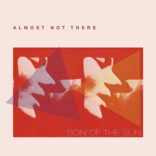 Son of the Sun: Almost Not There