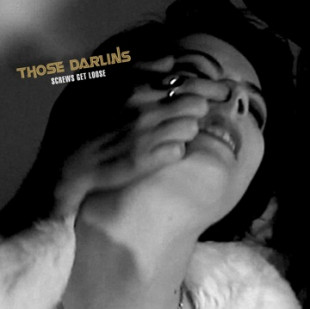 "THOSE DARLINS – New Album ""Screws Get Loose"" Out March 29"